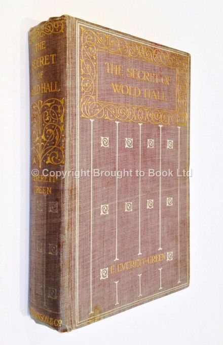 The Secret of Wold Hall by E Everett-Green First Edition Hutchinson circa 1900